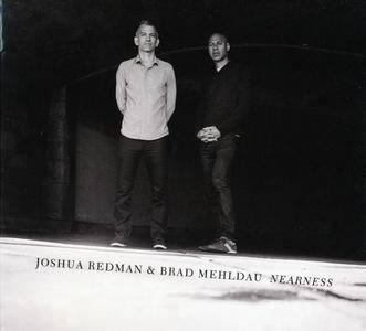 Joshua Redman & Brad Mehldau - Nearness (2016) {Nonesuch 7559-79456-0}