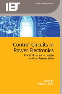 Control Circuits in Power Electronics: Practical issues in design and implementation