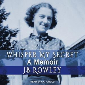 «Whisper My Secret» by JB Rowley