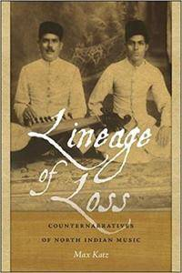 Lineage of Loss: Counternarratives of North Indian Music