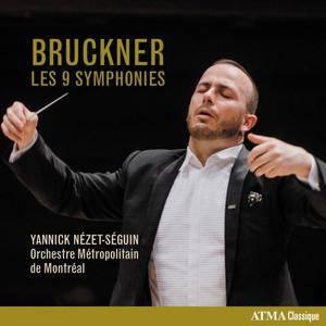 Orchestre Métropolitain & Yannick Nézet-Séguin - Bruckner: Symphonies Nos. 1-9 (2018)