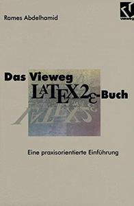 Das Vieweg LATEX2ε-Buch: Eine praxisorientierte Einführung