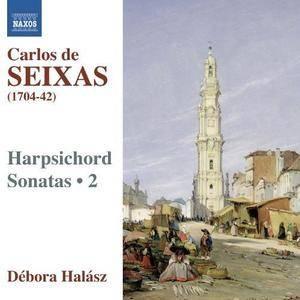 Debora Halasz - Carlos Seixas: Harpsichord Sonatas, Vol.2 (2011)