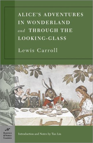 Alice's Adventures in Wonderland and Through the Looking Glass (Barnes & Noble Classics)