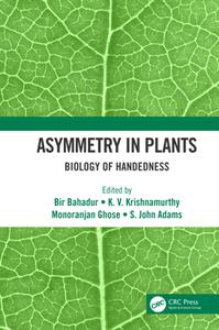 Asymmetry in Plants : Biology of Handedness
