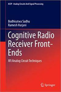 Cognitive Radio Receiver Front-Ends: RF/Analog Circuit Techniques (Repost)
