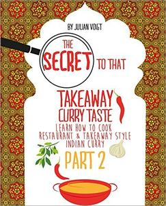 The Secret to That Takeaway Curry Taste Part 2: Learn How to Cook Restaurant & Takeaway Style Indian Curry