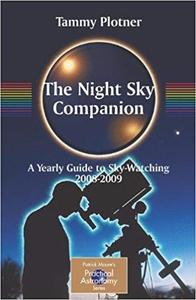The Night Sky Companion: A Yearly Guide to Sky-Watching 2008-2009
