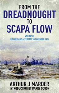 From the Dreadnought to Scapa Flow, Volume III: Jutland and After, May to December 1916