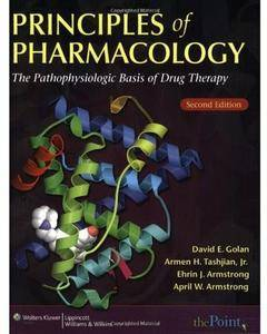 Principles of Pharmacology: The Pathophysiologic Basis of Drug Therapy (2nd edition) [Repost]