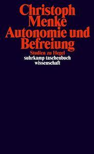 Autonomie und Befreiung: Studien zu Hegel