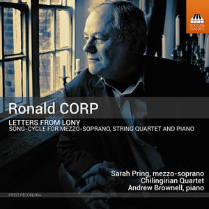 Andrew Brownell, Chilingirian Quartet, Sarah Pring - Ronald Corp: Letters from Lony (2019) [Official Digital Download 24/96]