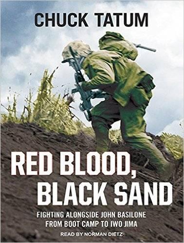 Red Blood, Black Sand: Fighting Alongside John Basilone from Boot Camp to Iwo Jima