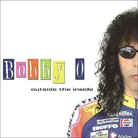 Bobby O - Outside The Inside (2005)