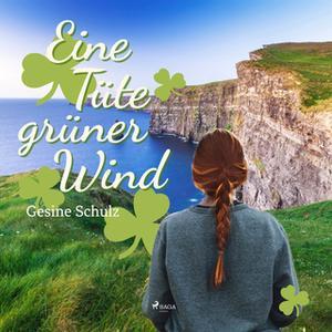 «Eine Tüte grüner Wind» by Gesine Schulz