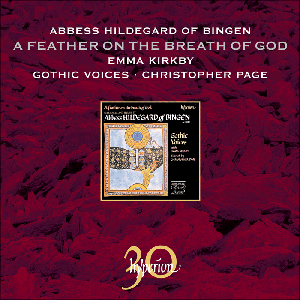 Emma Kirkby & Gothic Voices - Hildegard of Bingen: A Feather On the Breath of God (Reissue) (1982/2010)
