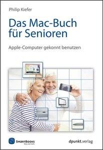 Das Mac-Buch für Senioren: Apple-Computer gekonnt benutzen