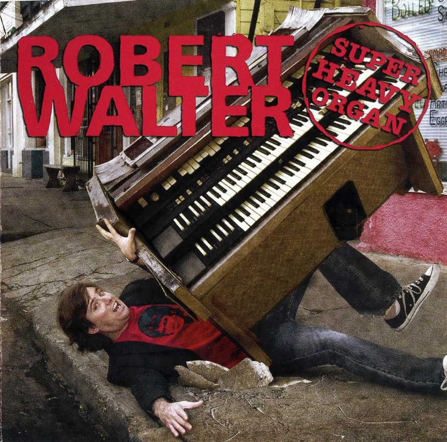 Robert Walter - Super Heavy Organ (2005)