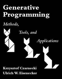 Generative Programming: Methods, Tools, and Applications (Repost)