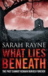 «What Lies Beneath» by Sarah Rayne
