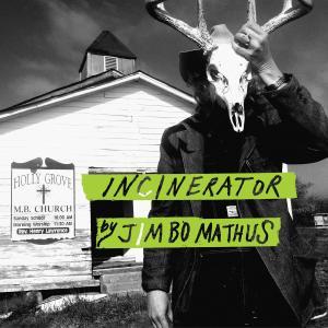 Jimbo Mathus - Incinerator (2019)