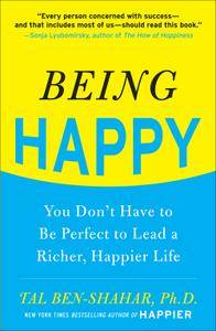 Being Happy: You Don't Have to Be Perfect to Lead a Richer, Happier Life (repost)