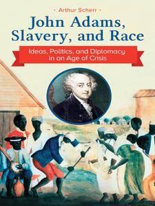 John Adams, Slavery, and Race