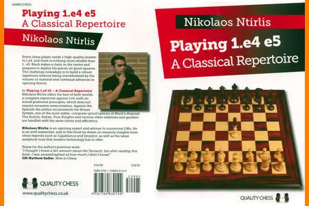 CHESS • Playing 1.e4 e5 • A Classical Repertoire • by Nikolaos Ntirlis • Quality Chess (2016)