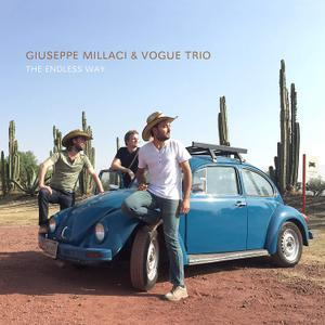 Giuseppe Millaci & Vogue Trio - The Endless Way (2019)