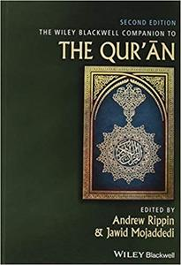 The Wiley Blackwell Companion to the Qur'an