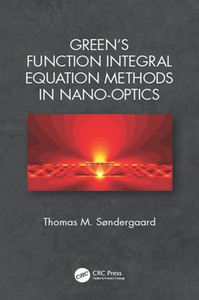Green's Function Integral Equation Methods in Nano-Optics