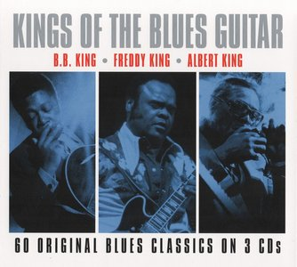 VA - Kings Of The Blues Guitar: B.B. King, Freddy King, Albert King (2014) {3CD Box Set} Re-Up