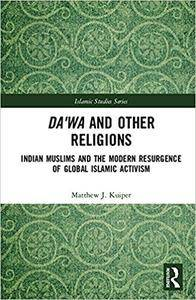 Da'wa and Other Religions: Indian Muslims and the Modern Resurgence of Global Islamic Activism
