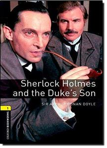 Sherlock Holmes and The Duke's Son: 400 Headwords (The Oxford Bookworms Library-Crime & Mystery)