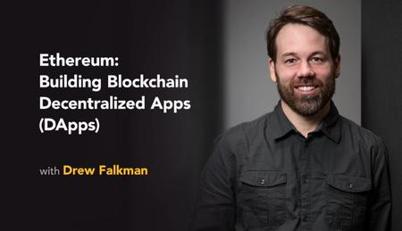 Ethereum: Building Blockchain Decentralized Apps (DApps) [Updated]