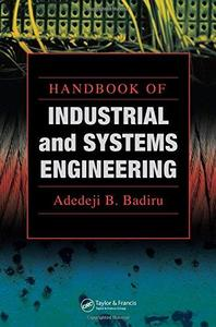 Handbook of Industrial and Systems Engineering (Industrial Innovation Series)