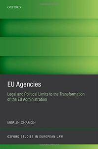EU Agencies: Legal and Political Limits to the Transformation of the EU Administration