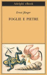 Ernst Jünger - Foglie e pietre