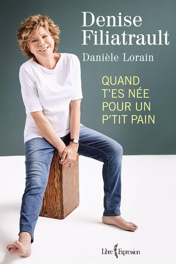 """Denise Filiatrault, Danièle Lorain, """"Quand t'es née pour un p'tit pain"""""""