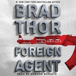 Foreign Agent: Scot Harvath, Book 15 by Brad Thor