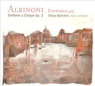 Ensemble 415, Chiara Banchini - Tomaso Albinoni - Sinfonie a Cinque op.2 (2009) (Repost)