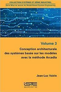 Conception architecturale des systèmes basée sur les modèles avec la méthode Arcadia