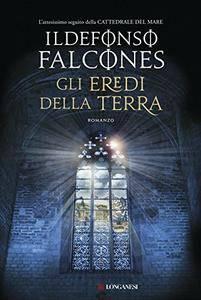 Ildefonso Falcones - Gli eredi della terra