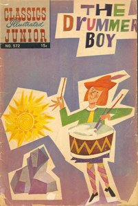 The Drummer Boy - Classics Illustrated Junior - 572