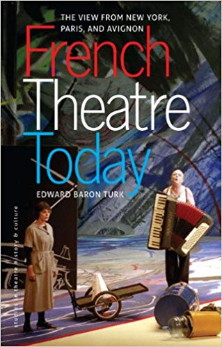 French Theatre Today: The View from New York, Paris, and Avignon