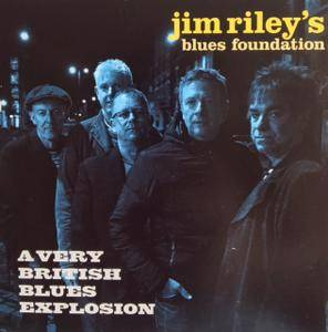 Jim Riley's Blues Foundation - A Very British Blues Explosion (2018)