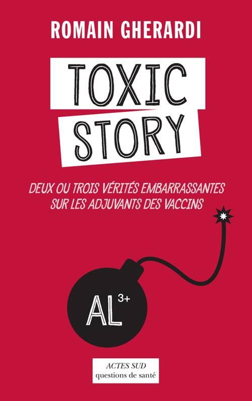 """Romain Gherardi, """"Toxic Story: Deux ou trois vérités embarrassantes sur les adjuvants des vaccins"""""""