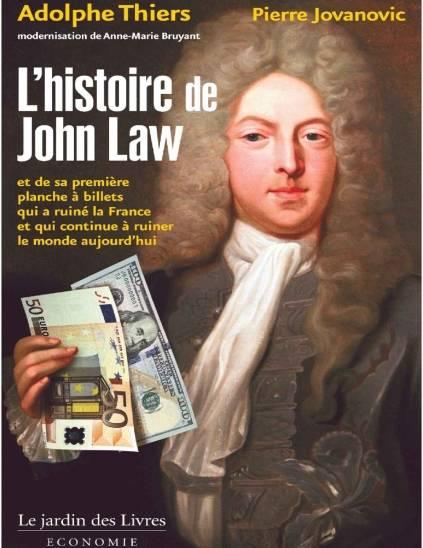 "Adolphe Thiers, Pierre Jovanovic, ""L'histoire de John Law"""