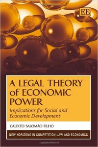 A Legal Theory of Economic Power Implications for Social and Economic Development