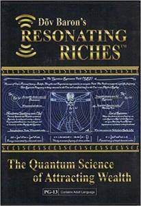 Dov Baron's Resonating Riches: The Quantum Science of Attracting Wealth